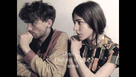 """I Belong in Your Arms"" by Chairlift"